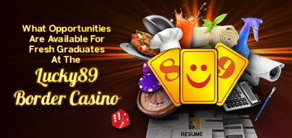 Opportunities at Lucky89 Border Casino